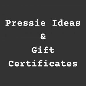 Pressie Ideas and Gift Certificates